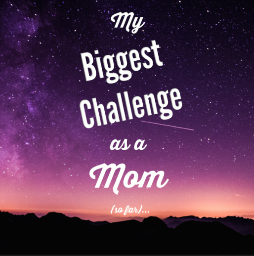 My Biggest Challenge as a Mom (so far) – #blogcember day 15